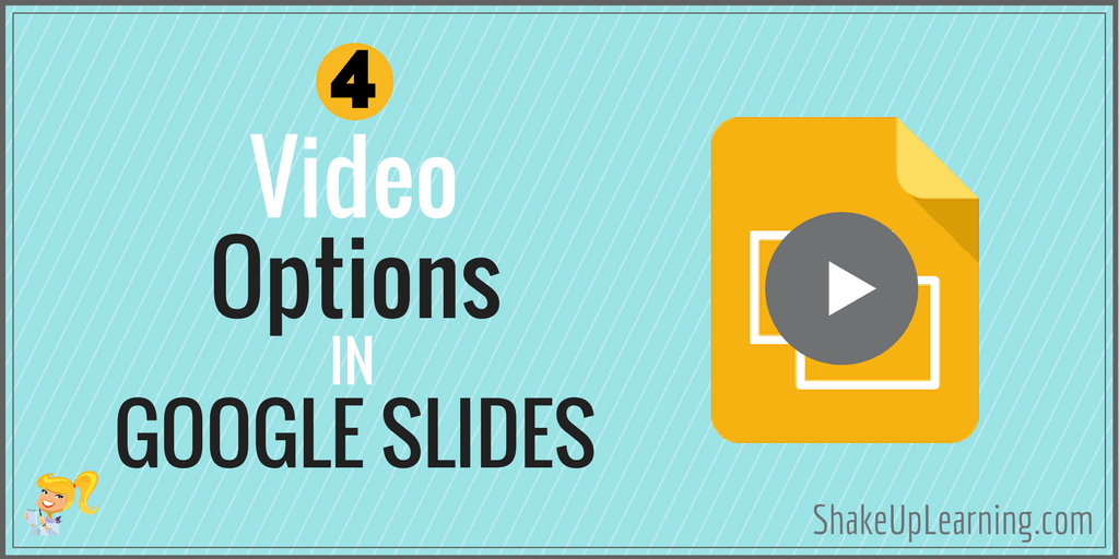 4 New Video Options in Google Slides That Will Make Your Day! | Shake Up Learning