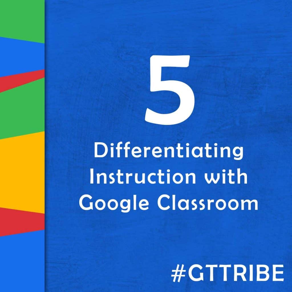 Google classroom resources shake up learning differentiate with google classroom episode 5 of the google teacher tribe podcast fandeluxe Choice Image