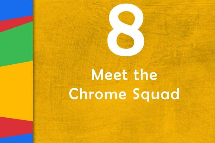 Supporting 1-1 with the Chrome Squad