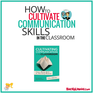 How to Cultivate Communication Skills in the Classroom