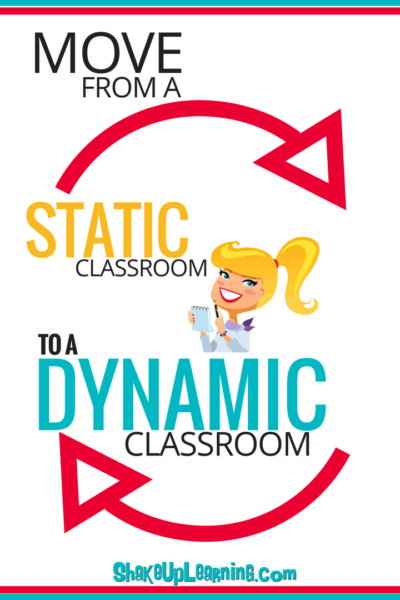 Move from a Static Classroom to a Dynamic Classroom