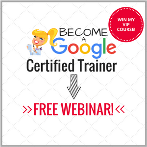 Recorded Webinar: How to Become a Google Certified Trainer