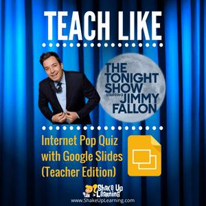 Teach Like The Tonight -Internet Pop Quiz (Teacher Edition)
