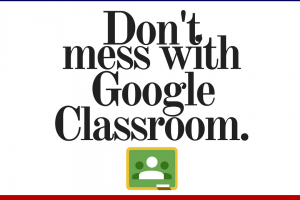 Don't Mess with Google Classroom Conference