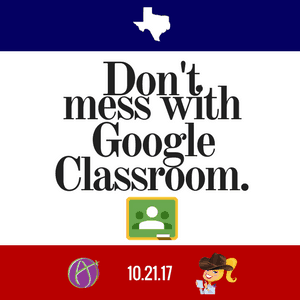 Don't Mess with Google Classroom Conference with Alice Keeler and Kasey Bell