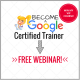 FREE Webinar and Q&A: How to Become a Google Certified Trainer