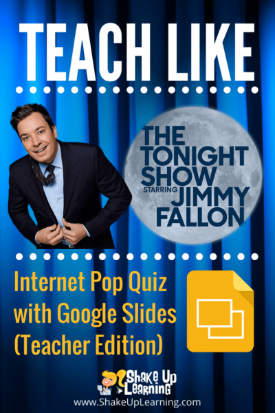 Teach Like The Tonight -Internet Pop Quiz (Teacher Edition)