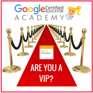 The VIP Google Certified Educator Course is OPEN!