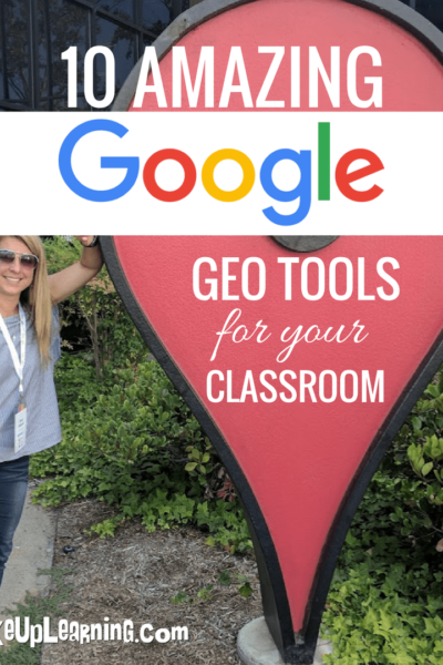 10 Amazing Google Geo Tools for Your Classroom