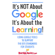 It's NOT About Google, It's About the LEARNING (ISTE Empowered Learner)