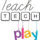 Teach Tech Play | Episode 32
