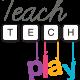 Teach Tech Play   Episode 32