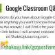 Google Classroom Q&A