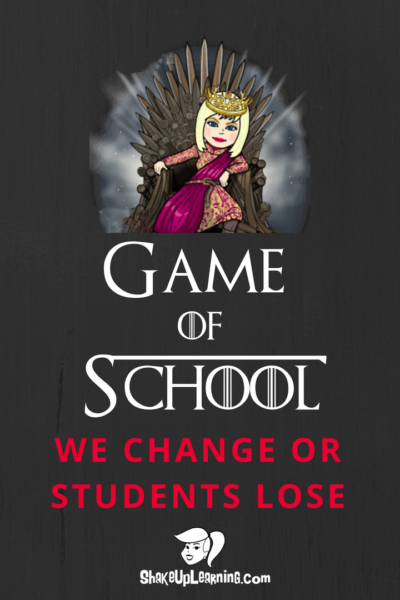In the Game of School, we change or students lose.