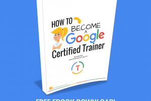 How to Become a Google Certified Trainer (FREE eBook Download)