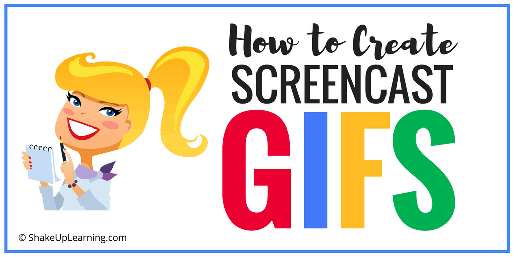 How to Create Screencast GIFs | Shake Up Learning