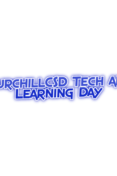 ChurchillCSD Tech and Learning Day