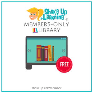 The Shake Up Learning Members-Only Library! (FREE Downloads)