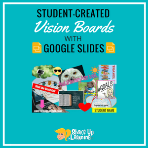 Student-Created Vision Boards with Google Slides