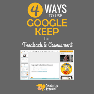 4 Ways to Use Google Keep for Feedback and Assessment