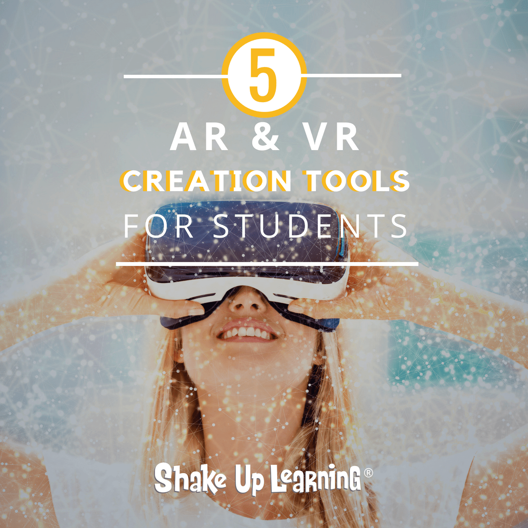 5 Augmented and Virtual Reality Creation Tools for Students