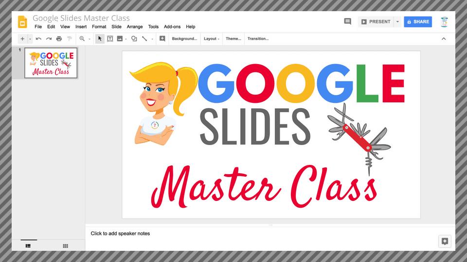 Google Slides Master Class