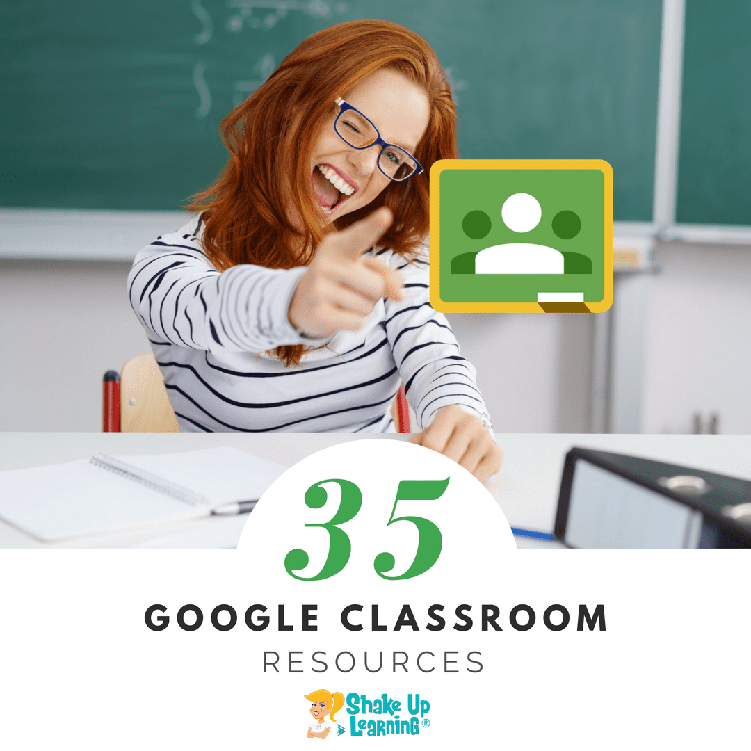 35 Google Classroom Resources That Will Make Your Day
