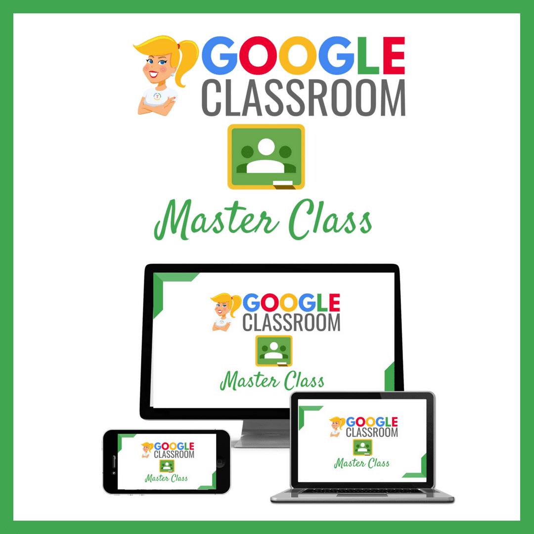 Google Classroom Master Class