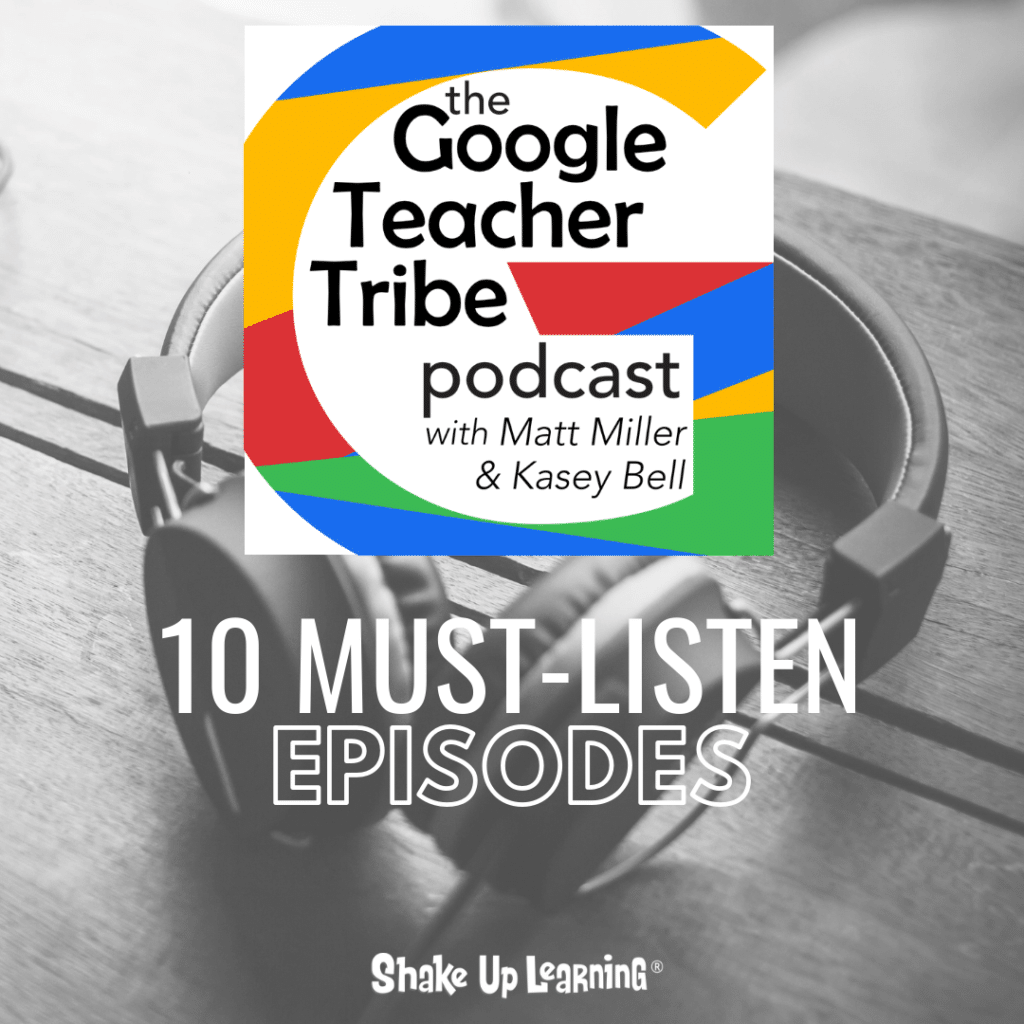 Shake up learning website and blog 10 must listen episodes of the google teacher tribe podcast fandeluxe Images