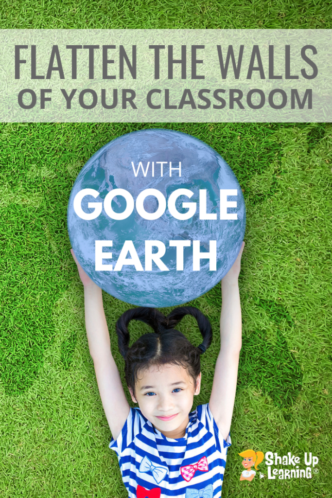 Flatten the Walls of Your Classroom with the New Google Earth