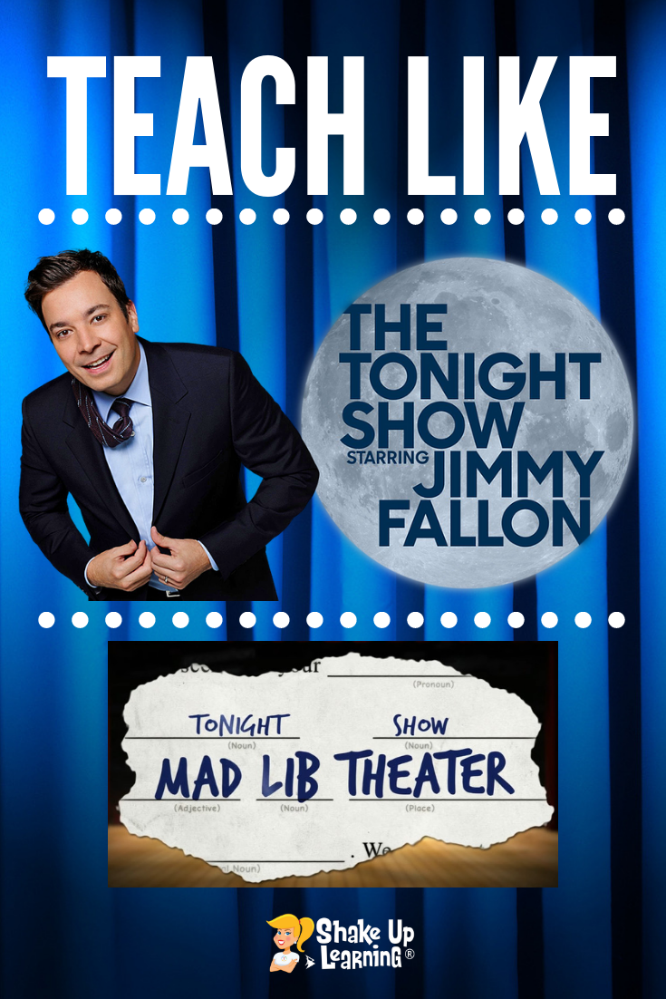 Teach Like The Tonight Show: Mad Lib Theater