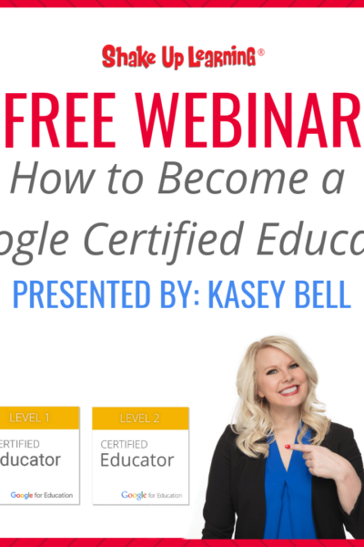 FREE Webinar: How to Become a Google Certified Educator