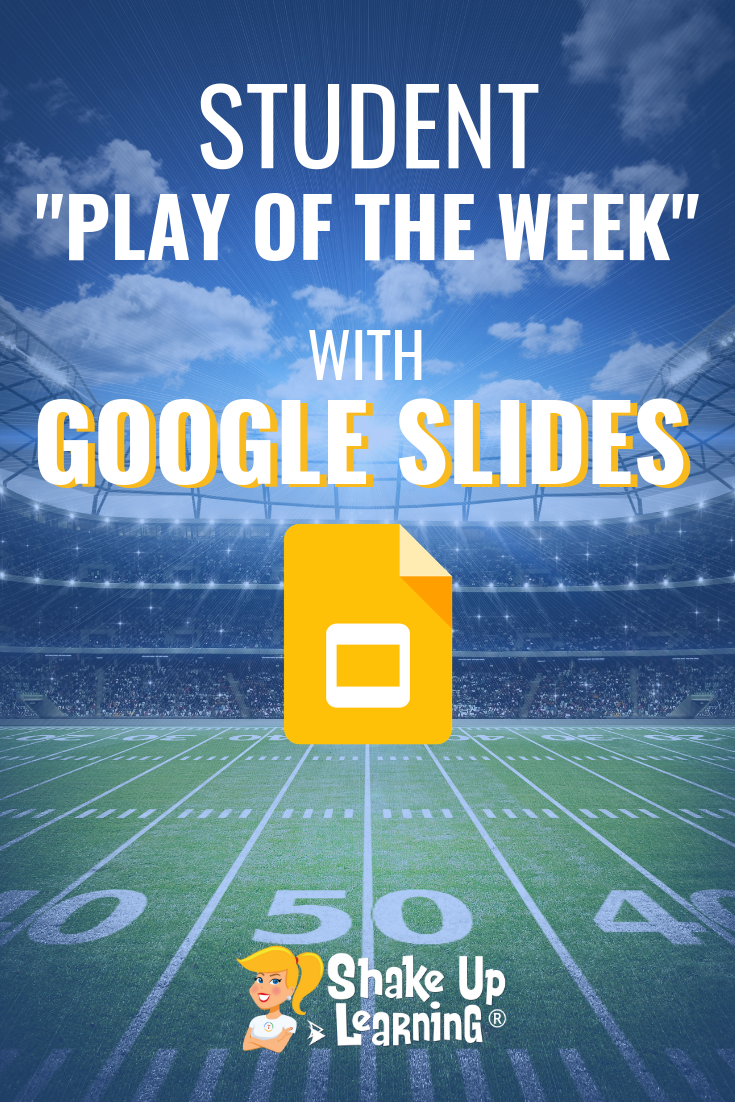 Student Play of the Week with Google Slides