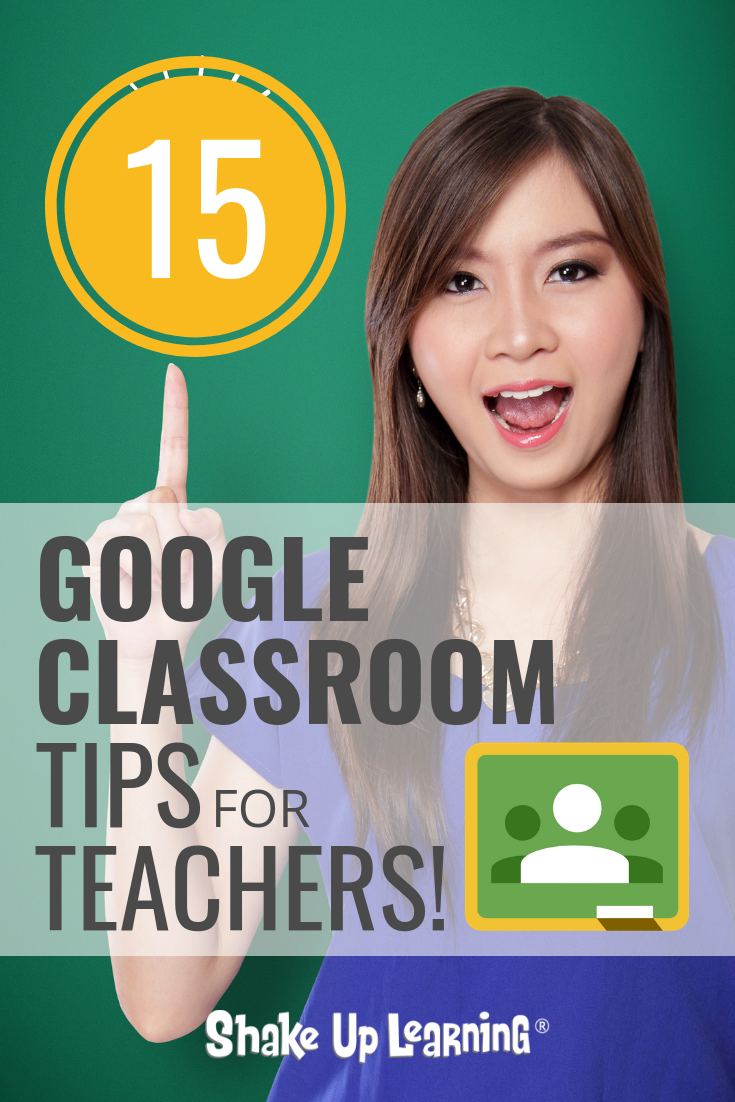 15 Google Classroom Tips for Teachers