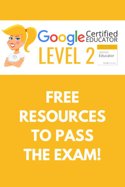 FREE Resources to Pass the Google Certified Educator Level 2 Exam