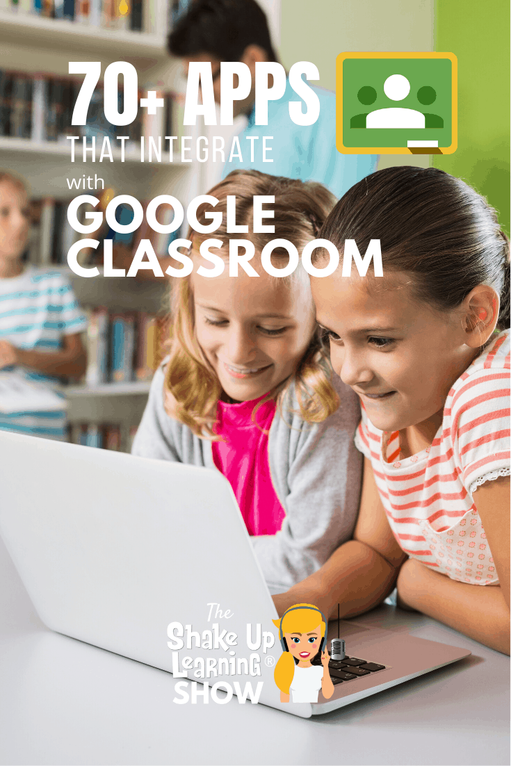 70 Awesome Apps That Integrate With Google Classroom Suls053 Shake Up Learning