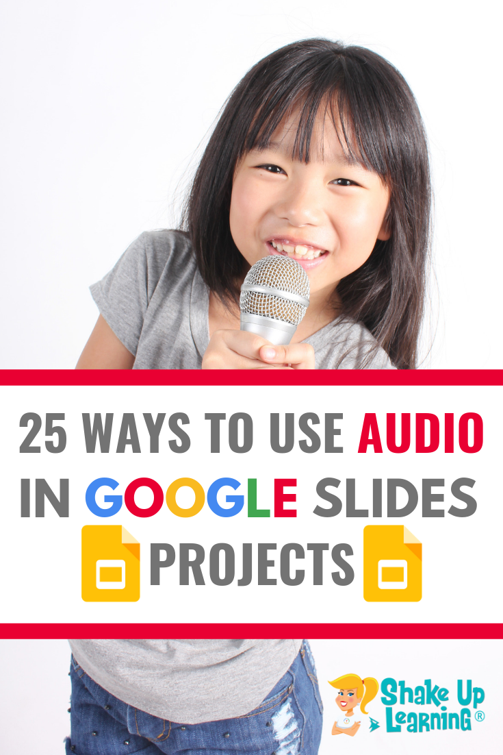 25 Ways to Use Audio in Google Slides Projects
