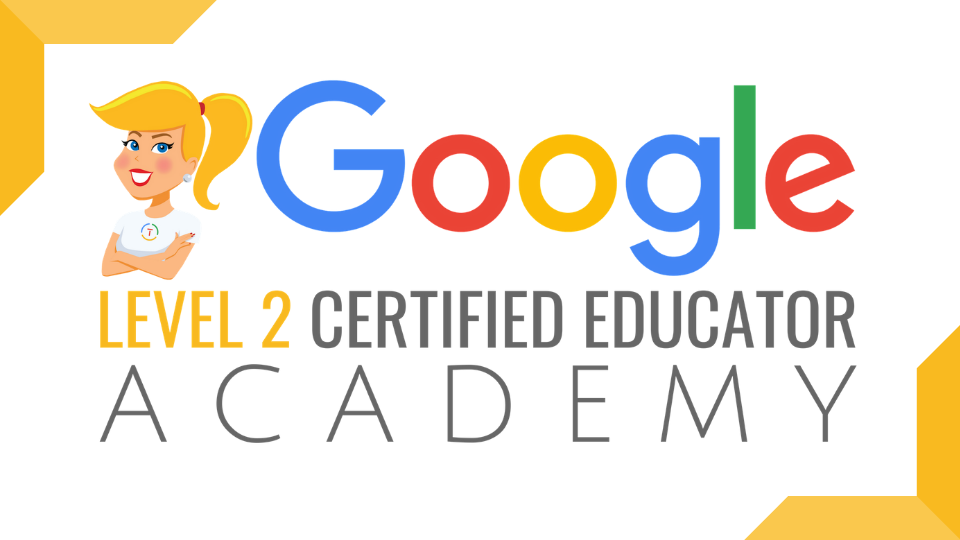 The Google Certified Educator Level 2 Academy