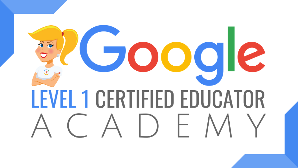 The Google Certified Educator Level 1 Academy