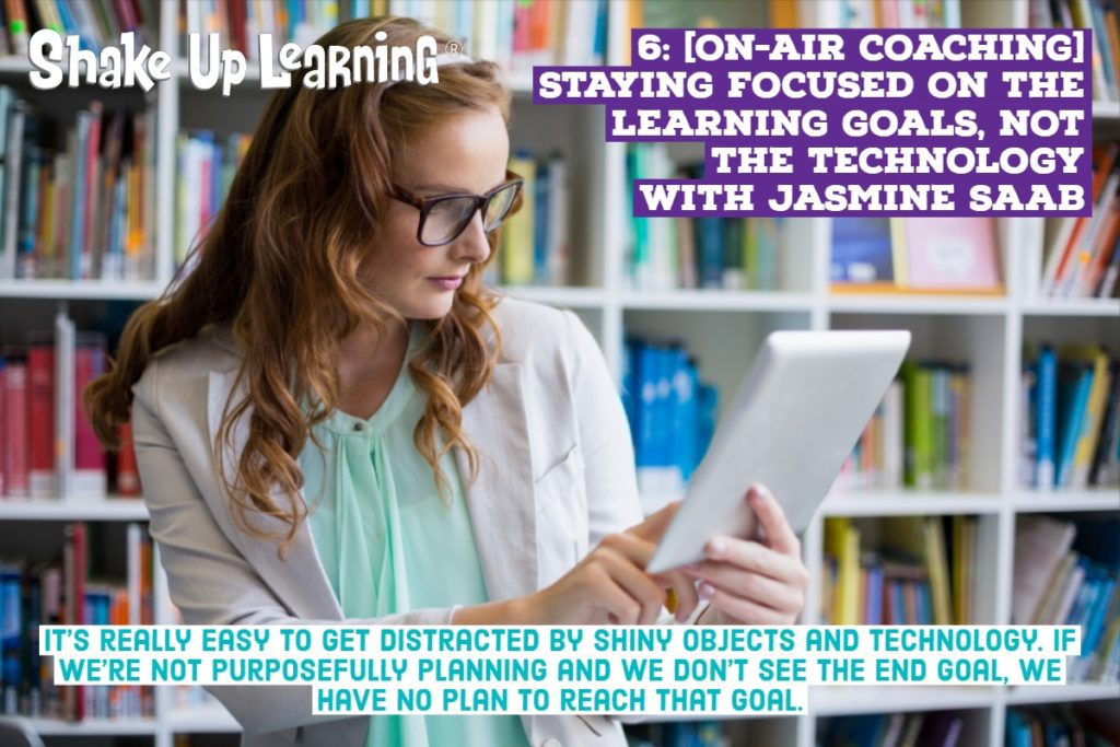 [On-Air Coaching] Staying Focused on the Learning Goals, Not the Technology - SULS006