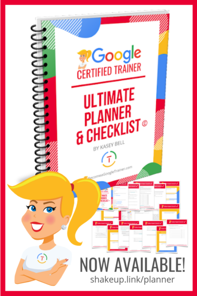 The Google Certified Trainer Ultimate Planner & Checklist