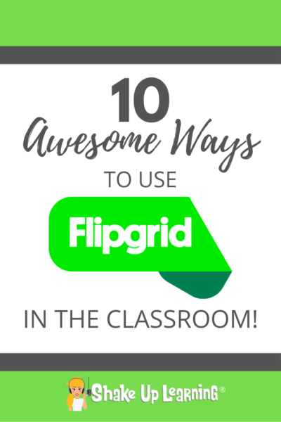 10 Awesome Ways to Use Flipgrid in the Classroom