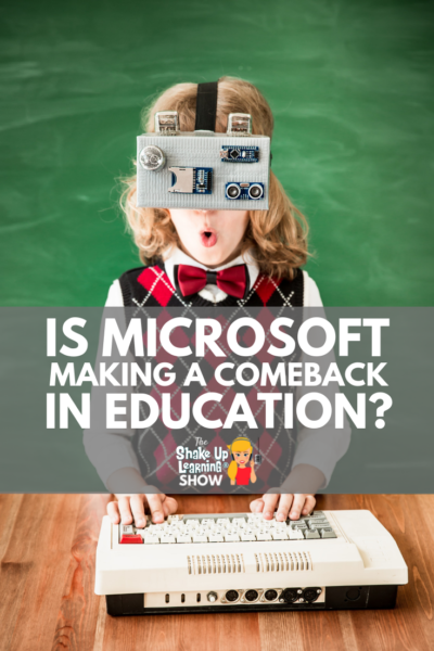 Is Microsoft Making a Comeback in Education?