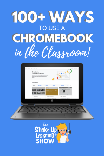 100+ Ways to Use a Chromebook in the Classroom