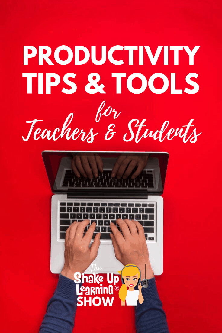Productivity Tips and Tools for Teachers and Students