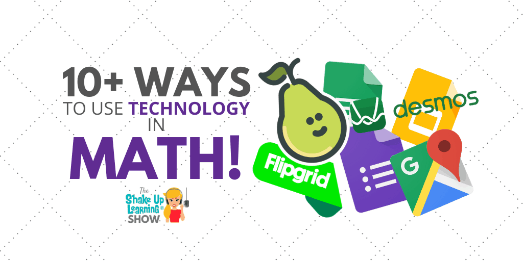 10+ Ways to Use Technology in the Math Classroom