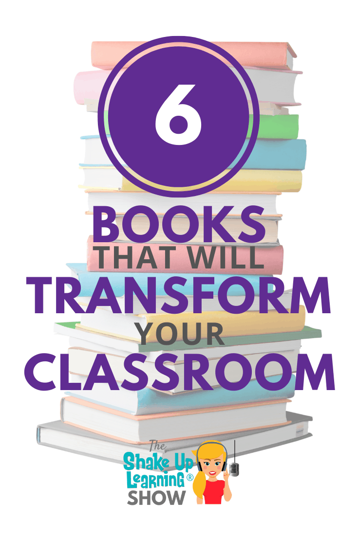 6 Books That Will Transform Your Classroom