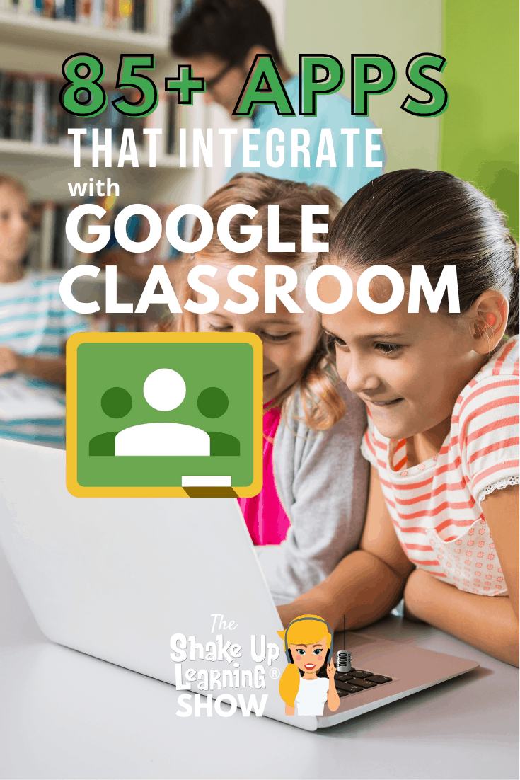 85+ Awesome Apps that Integrate with Google Classroom