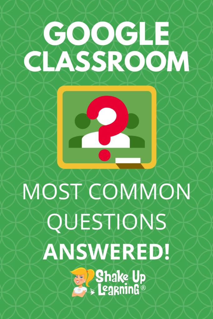 Google Classroom FAQ - You Most Common Questions ANSWERED!