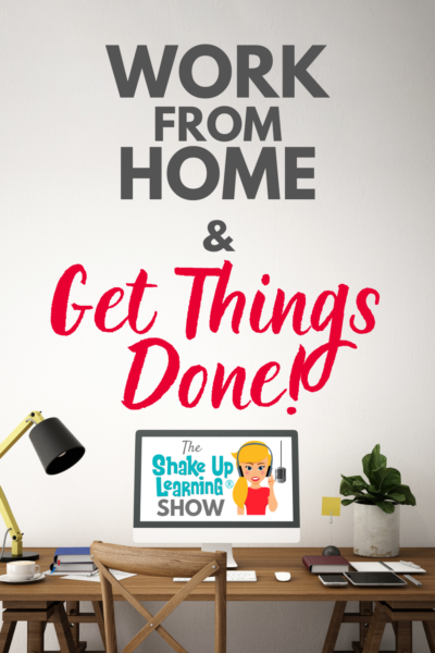 How to Work From Home and Get Things Done!